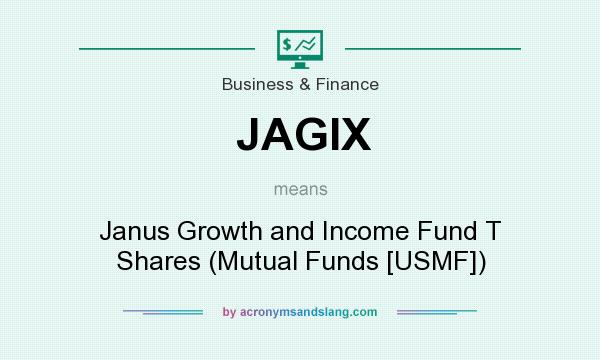 What does JAGIX mean? It stands for Janus Growth and Income Fund T Shares (Mutual Funds [USMF])