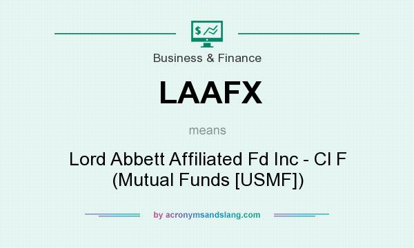 What does LAAFX mean? It stands for Lord Abbett Affiliated Fd Inc - Cl F (Mutual Funds [USMF])