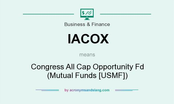 What does IACOX mean? It stands for Congress All Cap Opportunity Fd (Mutual Funds [USMF])