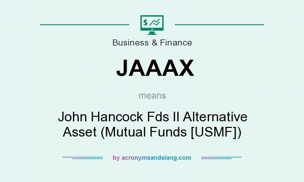 What does JAAAX mean? It stands for John Hancock Fds II Alternative Asset (Mutual Funds [USMF])