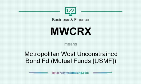 metropolitan west funds What does MWCRX mean? - Definition of MWCRX - MWCRX stands for ...
