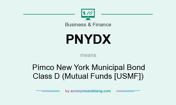 What does PNYDX mean? It stands for Pimco New York Municipal Bond Class D (Mutual Funds [USMF])