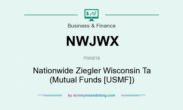 What does NWJWX mean? It stands for Nationwide Ziegler Wisconsin Ta (Mutual Funds [USMF])