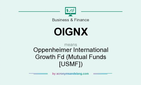 What does OIGNX mean? It stands for Oppenheimer International Growth Fd (Mutual Funds [USMF])