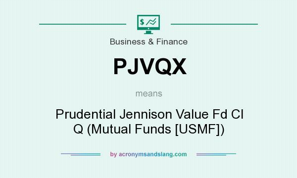 What does PJVQX mean? It stands for Prudential Jennison Value Fd Cl Q (Mutual Funds [USMF])