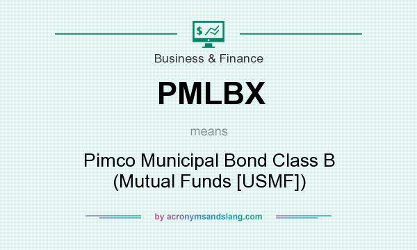 What does PMLBX mean? It stands for Pimco Municipal Bond Class B (Mutual Funds [USMF])