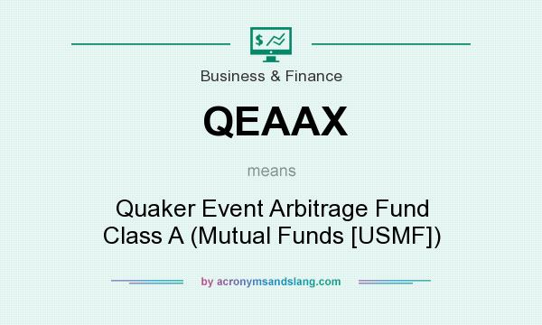 What does QEAAX mean? It stands for Quaker Event Arbitrage Fund Class A (Mutual Funds [USMF])