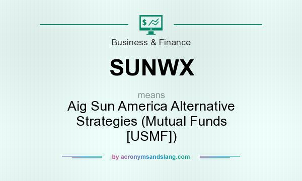 What does SUNWX mean? It stands for Aig Sun America Alternative Strategies (Mutual Funds [USMF])