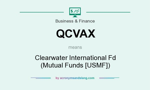 What does QCVAX mean? It stands for Clearwater International Fd (Mutual Funds [USMF])