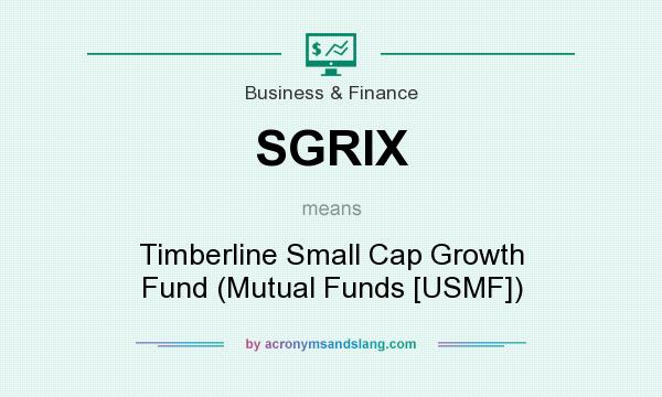 What does SGRIX mean? It stands for Timberline Small Cap Growth Fund (Mutual Funds [USMF])