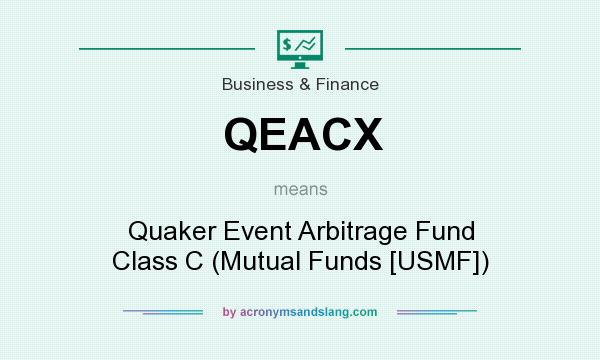 What does QEACX mean? It stands for Quaker Event Arbitrage Fund Class C (Mutual Funds [USMF])