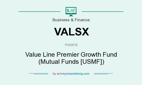 What does VALSX mean? It stands for Value Line Premier Growth Fund (Mutual Funds [USMF])