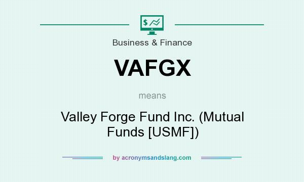 What does VAFGX mean? It stands for Valley Forge Fund Inc. (Mutual Funds [USMF])