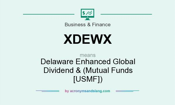What does XDEWX mean? It stands for Delaware Enhanced Global Dividend & (Mutual Funds [USMF])