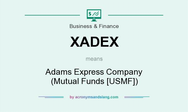 What does XADEX mean? It stands for Adams Express Company (Mutual Funds [USMF])