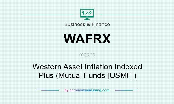 What does WAFRX mean? It stands for Western Asset Inflation Indexed Plus (Mutual Funds [USMF])
