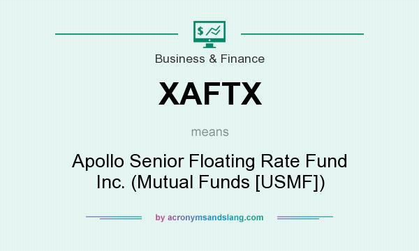 What does XAFTX mean? It stands for Apollo Senior Floating Rate Fund Inc. (Mutual Funds [USMF])