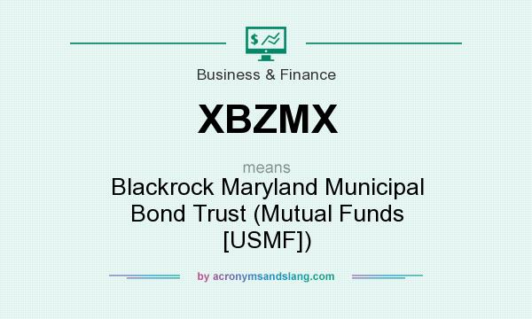 What does XBZMX mean? It stands for Blackrock Maryland Municipal Bond Trust (Mutual Funds [USMF])