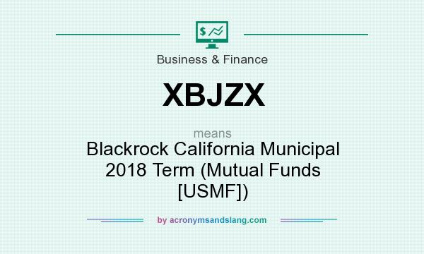 What does XBJZX mean? It stands for Blackrock California Municipal 2018 Term (Mutual Funds [USMF])