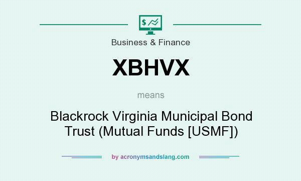 What does XBHVX mean? It stands for Blackrock Virginia Municipal Bond Trust (Mutual Funds [USMF])