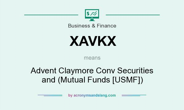What does XAVKX mean? It stands for Advent Claymore Conv Securities and (Mutual Funds [USMF])