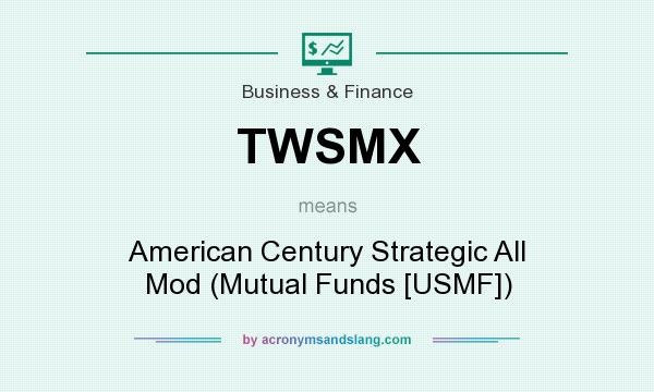 What does TWSMX mean? It stands for American Century Strategic All Mod (Mutual Funds [USMF])