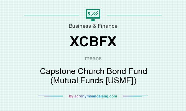What does XCBFX mean? It stands for Capstone Church Bond Fund (Mutual Funds [USMF])