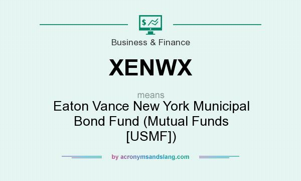 What does XENWX mean? It stands for Eaton Vance New York Municipal Bond Fund (Mutual Funds [USMF])