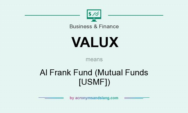 What does VALUX mean? It stands for Al Frank Fund (Mutual Funds [USMF])