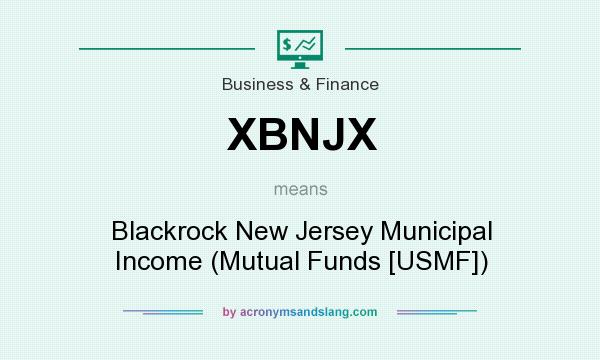 What does XBNJX mean? It stands for Blackrock New Jersey Municipal Income (Mutual Funds [USMF])