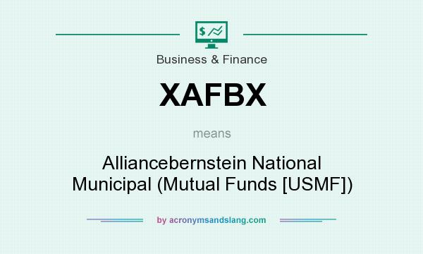 What does XAFBX mean? It stands for Alliancebernstein National Municipal (Mutual Funds [USMF])
