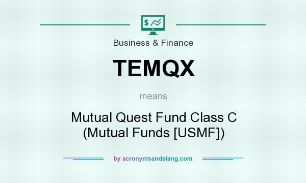 What does TEMQX mean? It stands for Mutual Quest Fund Class C (Mutual Funds [USMF])