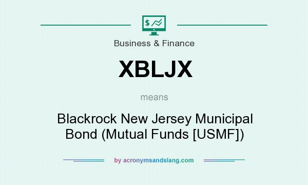 What does XBLJX mean? It stands for Blackrock New Jersey Municipal Bond (Mutual Funds [USMF])