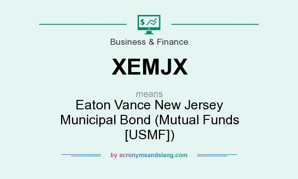 What does XEMJX mean? It stands for Eaton Vance New Jersey Municipal Bond (Mutual Funds [USMF])