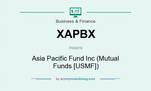 What does XAPBX mean? It stands for Asia Pacific Fund Inc (Mutual Funds [USMF])