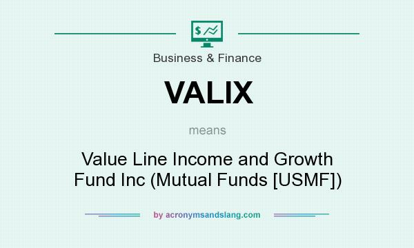 What does VALIX mean? It stands for Value Line Income and Growth Fund Inc (Mutual Funds [USMF])