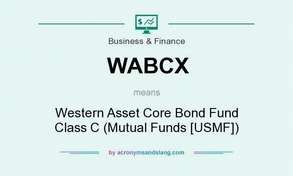 What does WABCX mean? It stands for Western Asset Core Bond Fund Class C (Mutual Funds [USMF])