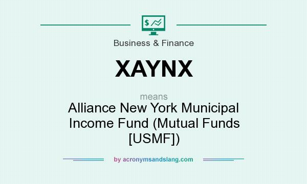 What does XAYNX mean? It stands for Alliance New York Municipal Income Fund (Mutual Funds [USMF])