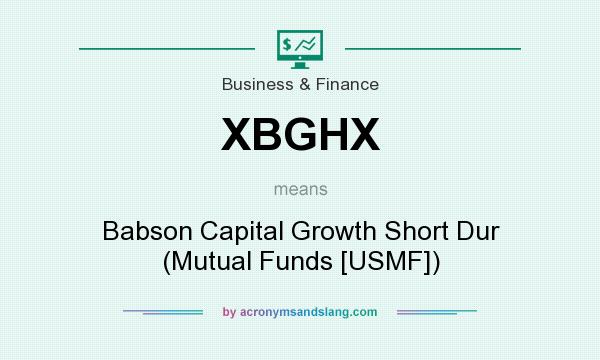 What does XBGHX mean? It stands for Babson Capital Growth Short Dur (Mutual Funds [USMF])