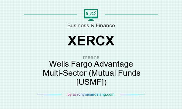 What does XERCX mean? It stands for Wells Fargo Advantage Multi-Sector (Mutual Funds [USMF])