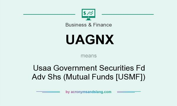 What does UAGNX mean? It stands for Usaa Government Securities Fd Adv Shs (Mutual Funds [USMF])