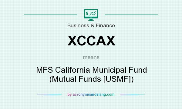 What does XCCAX mean? It stands for MFS California Municipal Fund (Mutual Funds [USMF])