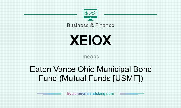 What does XEIOX mean? It stands for Eaton Vance Ohio Municipal Bond Fund (Mutual Funds [USMF])