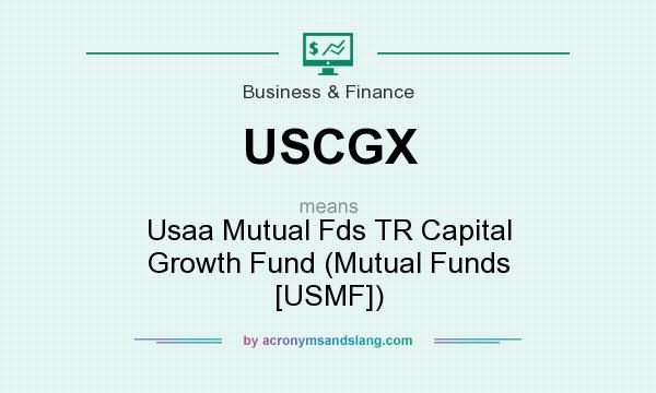 What does USCGX mean? It stands for Usaa Mutual Fds TR Capital Growth Fund (Mutual Funds [USMF])