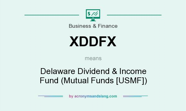 What does XDDFX mean? It stands for Delaware Dividend & Income Fund (Mutual Funds [USMF])