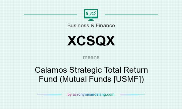 What does XCSQX mean? It stands for Calamos Strategic Total Return Fund (Mutual Funds [USMF])