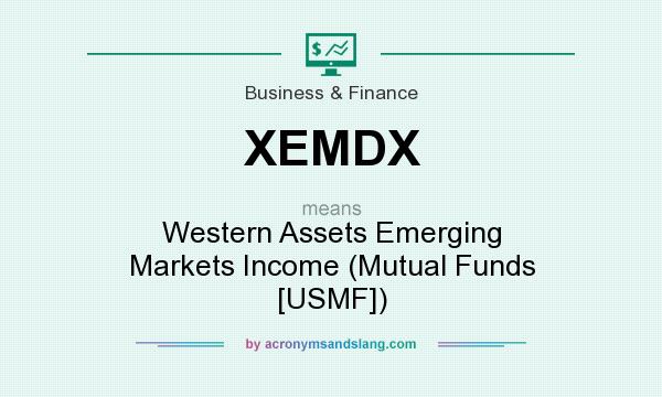 What does XEMDX mean? It stands for Western Assets Emerging Markets Income (Mutual Funds [USMF])