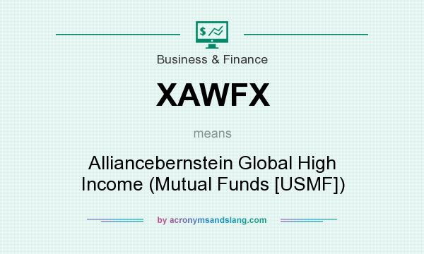 What does XAWFX mean? It stands for Alliancebernstein Global High Income (Mutual Funds [USMF])