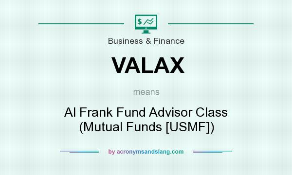 What does VALAX mean? It stands for Al Frank Fund Advisor Class (Mutual Funds [USMF])