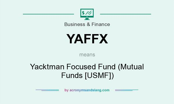 What does YAFFX mean? It stands for Yacktman Focused Fund (Mutual Funds [USMF])